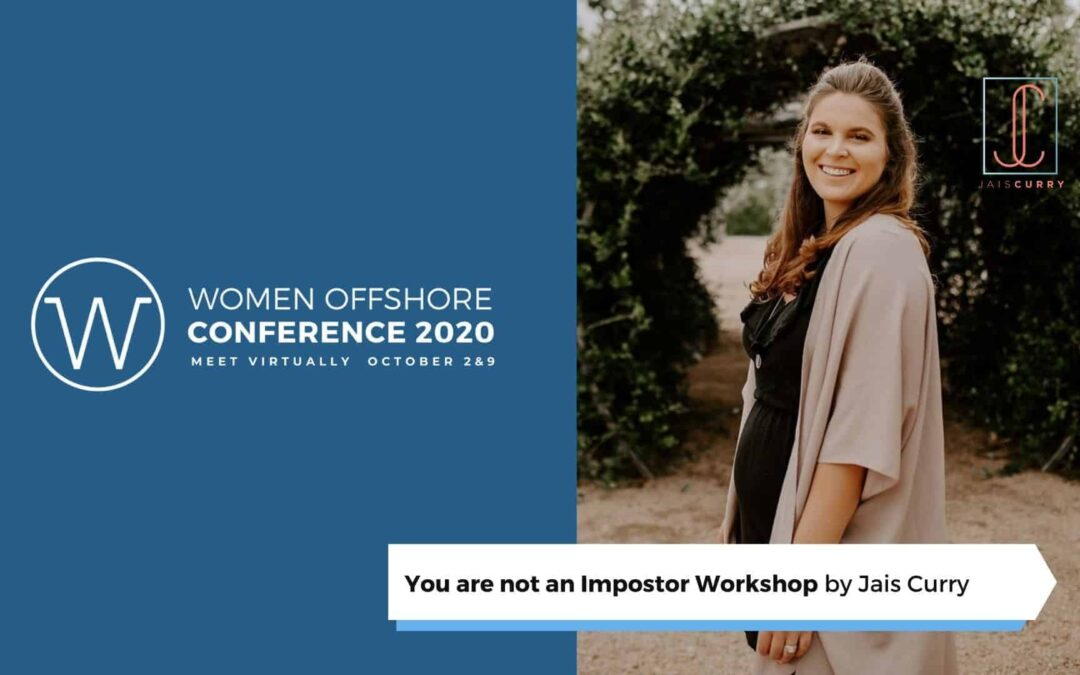 You are NOT an Impostor Workshop, Women Offshore Virtual Conference