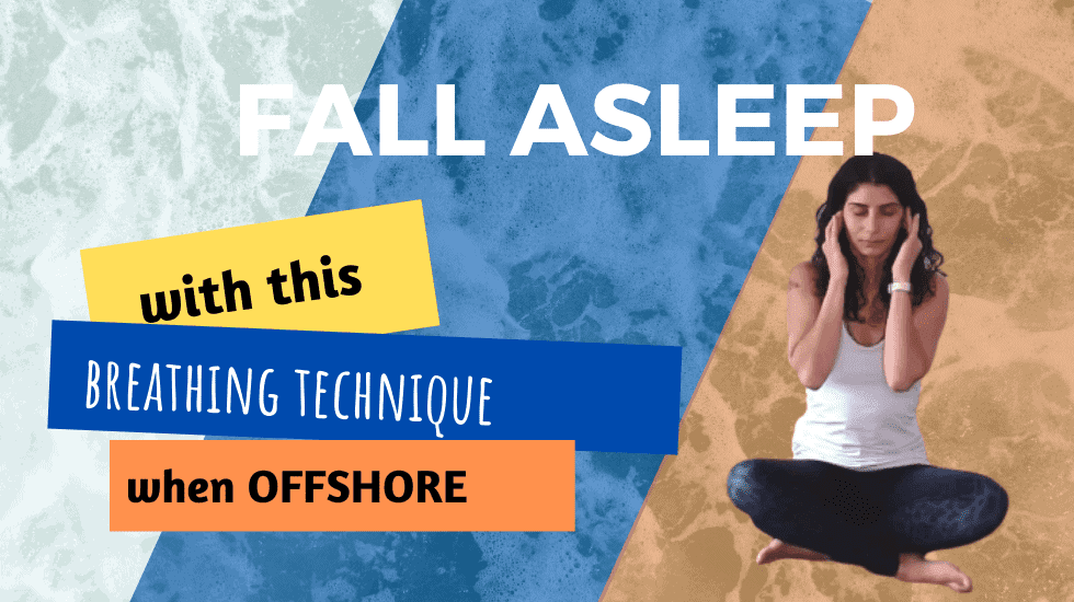 A Technique to Fall Asleep Offshore